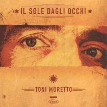 Toni_Moretto-Il_Sole_Dagli_Occhi 2