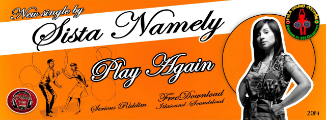 New Single by SISTA NAMELY PLAY AGAIN