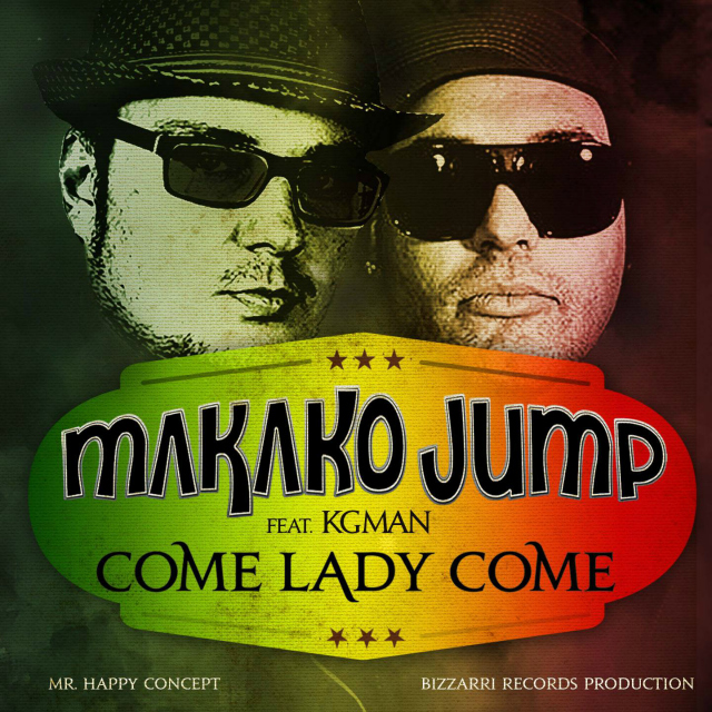 COME LADY COME - MAKAKO JUMP ft. KG MAN 2