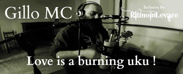 gillo mc Love is a Burning uku banner
