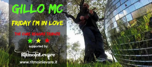 "Gillo ""Friday i'm in love"" The Cure Reggae Tribute"