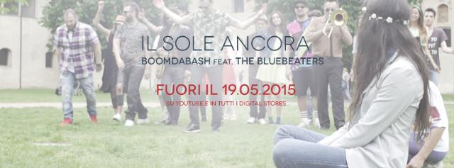 Il Sole Ancora, il nuovo singolo di BOOMDABASH feat. The Bluebeaters