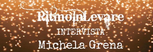 intervista michela grena