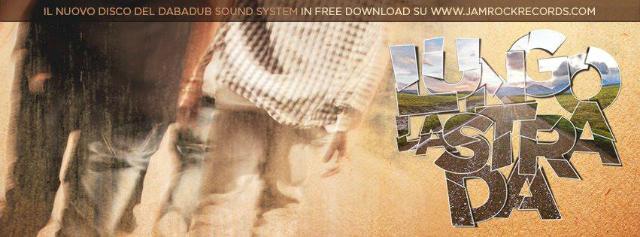 """""""Lungo La Strada"""" l'album dei Dabadub"""