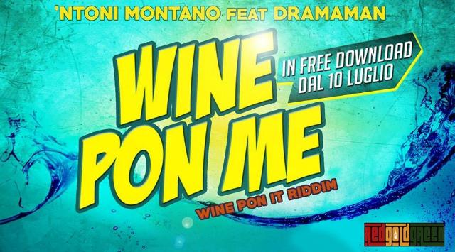 "'Ntoni Montano ft. Dramaman ""Wine Pon It riddim"""