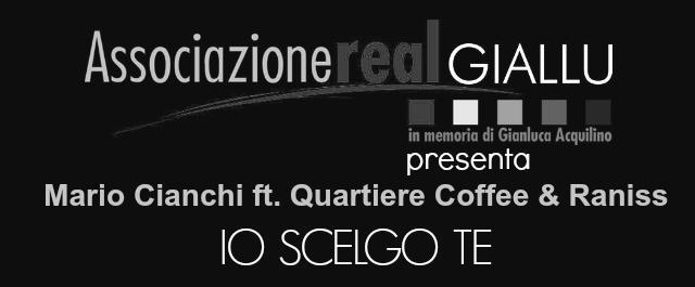 Mario Cianchi feat Quartiere Coffee & Raniss - IO SCELGO TE