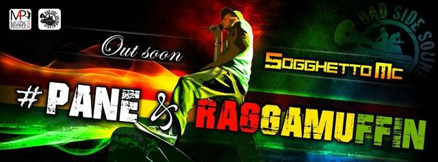 Sogghetto MC - #Pane&Raggamuffin
