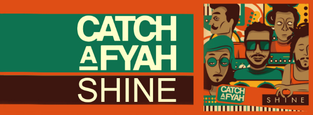 CATCH A FYAH SHINE