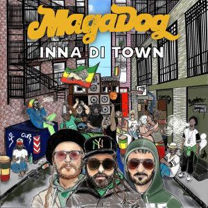 MagaDog - Inna Di Town