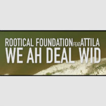 rootical-foundation-feat-attila-we-ah-deal-wid0-cover
