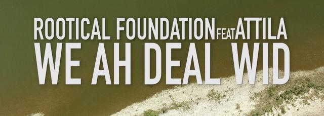 rootical-foundation-feat-attila-we-ah-deal-wid0